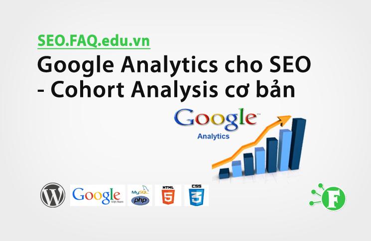 Google Analytics cho SEO – Cohort Analysis cơ bản