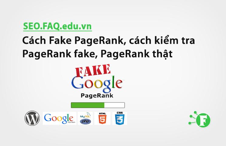 Cách Fake PageRank, cách kiểm tra PageRank fake, PageRank thật