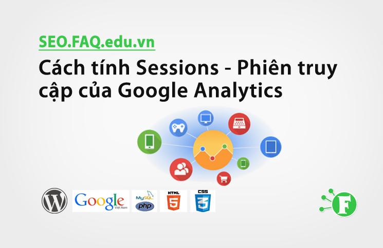 Cách tính Sessions – Phiên truy cập của Google Analytics