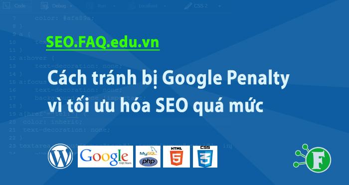Cách tránh bị Google Penalty vì tối ưu hóa SEO quá mức