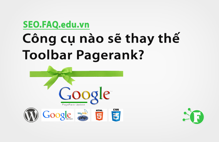 Công cụ nào sẽ thay thế Toolbar Pagerank?