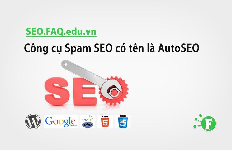 Công cụ Spam SEO có tên là AutoSEO