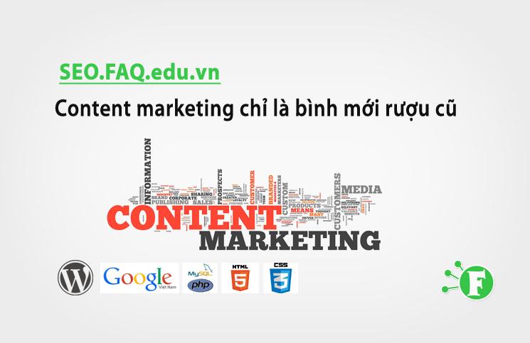 Content marketing chỉ là bình mới rượu cũ