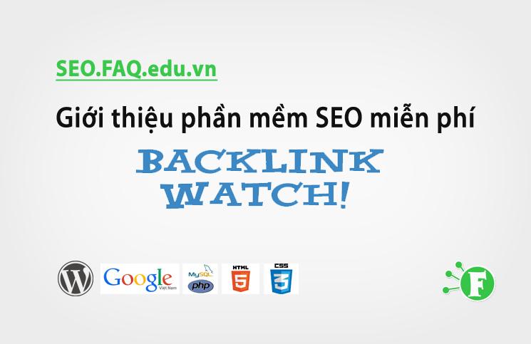 Giới thiệu phần mềm SEO miễn phí Backlink Watch