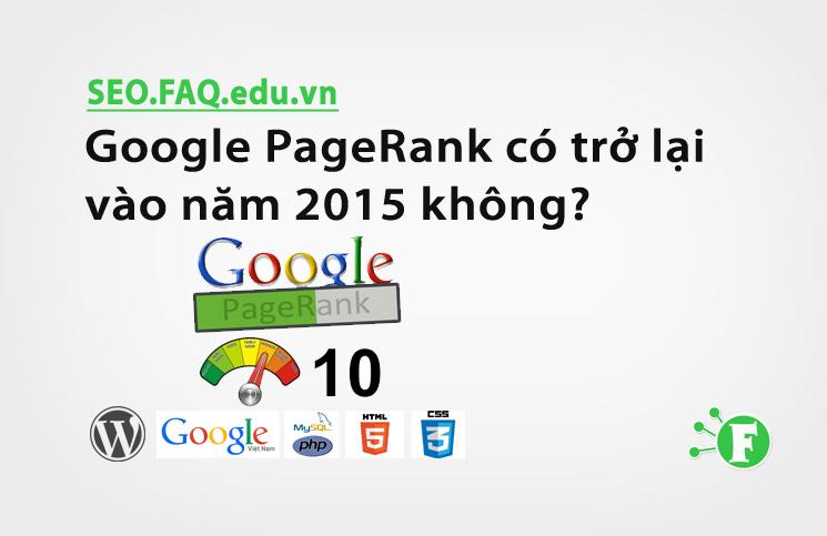 Google PageRank có trở lại vào năm 2015 không?