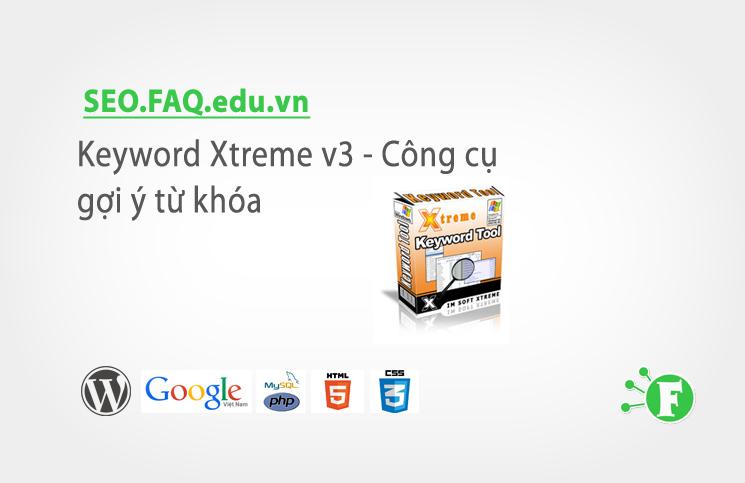 Keyword Xtreme v3 – Công cụ gợi ý từ khóa