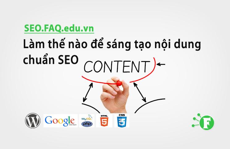 Làm thế nào để sáng tạo nội dung chuẩn SEO