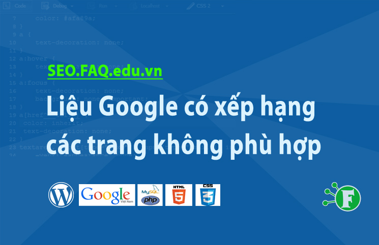 Liệu Google có xếp hạng các trang không phù hợp?