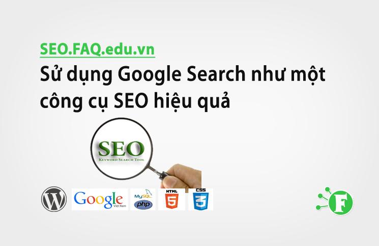 Sử dụng Google Search như một công cụ SEO hiệu quả