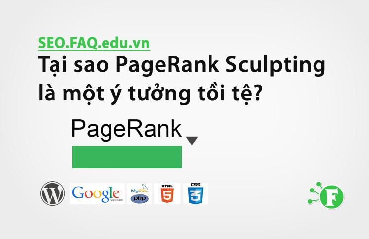 Tại sao PageRank Sculpting là một ý tưởng tồi tệ?
