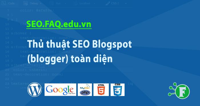 Thủ thuật SEO Blogspot (blogger) toàn diện