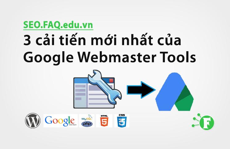 3 cải tiến mới nhất của Google Webmaster Tools