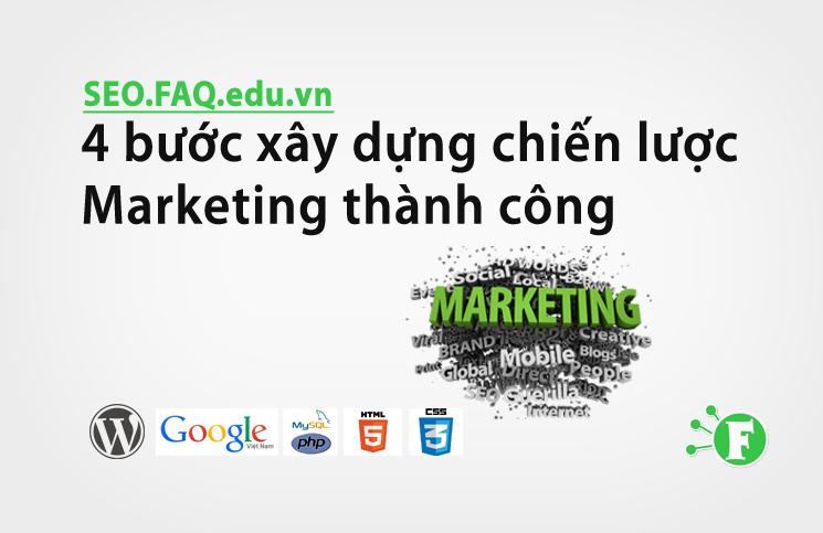 4 bước xây dựng chiến lược Marketing thành công