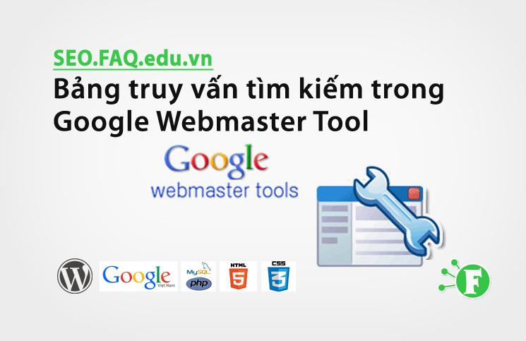 Bảng truy vấn tìm kiếm trong Google Webmaster Tool