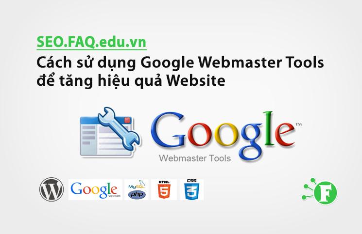 Cách sử dụng Google Webmaster Tools để tăng hiệu quả Website