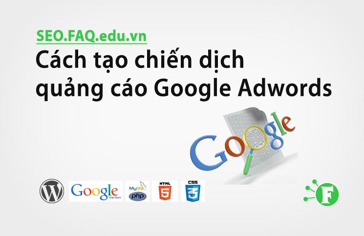 Cách tạo chiến dịch quảng cáo Google Adwords