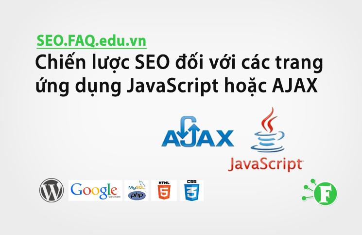 Chiến lược SEO đối với các trang ứng dụng JavaScript hoặc AJAX