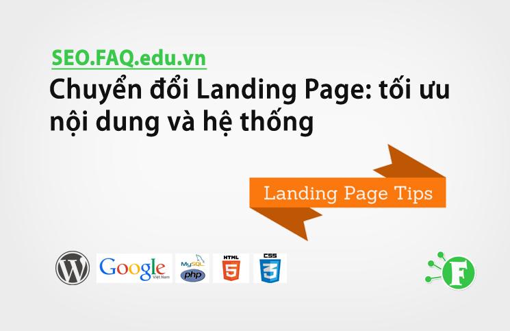 Chuyển đổi Landing Page: tối ưu nội dung và hệ thống