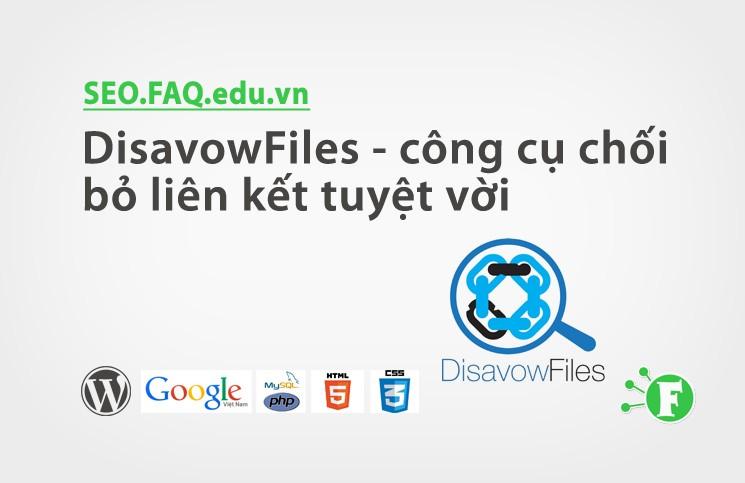 DisavowFiles – công cụ chối bỏ liên kết tuyệt vời