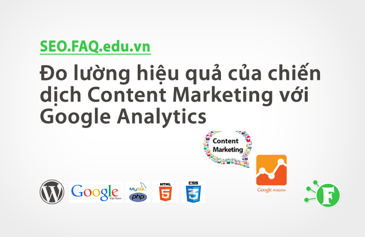 Đo lường hiệu quả của chiến dịch Content Marketing với Google Analytics