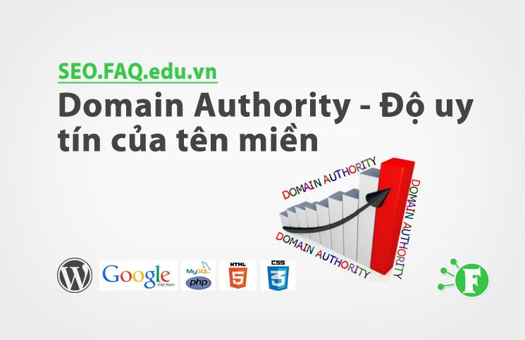 Domain Authority – Độ uy tín của tên miền