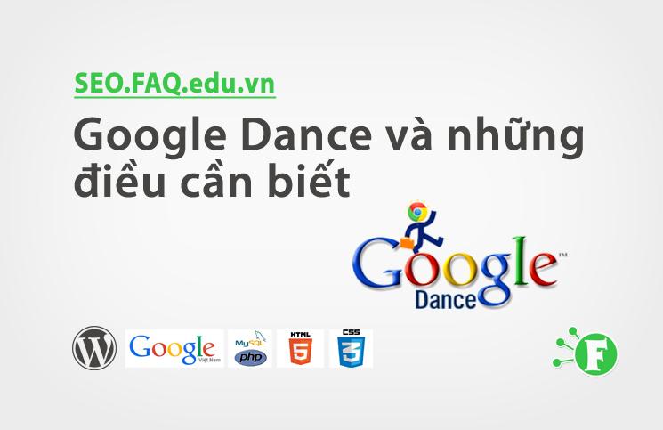 Google Dance và những điều cần biết