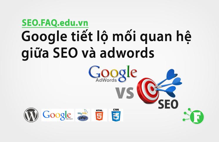 Google tiết lộ mối quan hệ giữa SEO và adwords