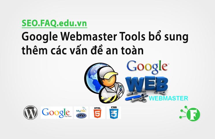 Google Webmaster Tools bổ sung thêm các vấn đề an toàn