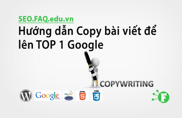 Hướng dẫn Copy bài viết để lên TOP 1 Google