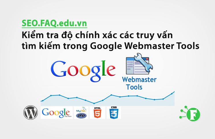 Kiểm tra độ chính xác các truy vấn tìm kiếm trong Google Webmaster Tools