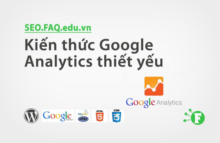 Kiến thức Google Analytics thiết yếu