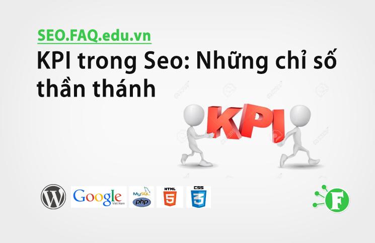 KPI trong Seo: Những chỉ số thần thánh