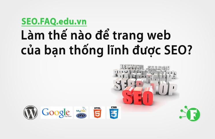 Làm thế nào để trang web của bạn thống lĩnh được SEO?