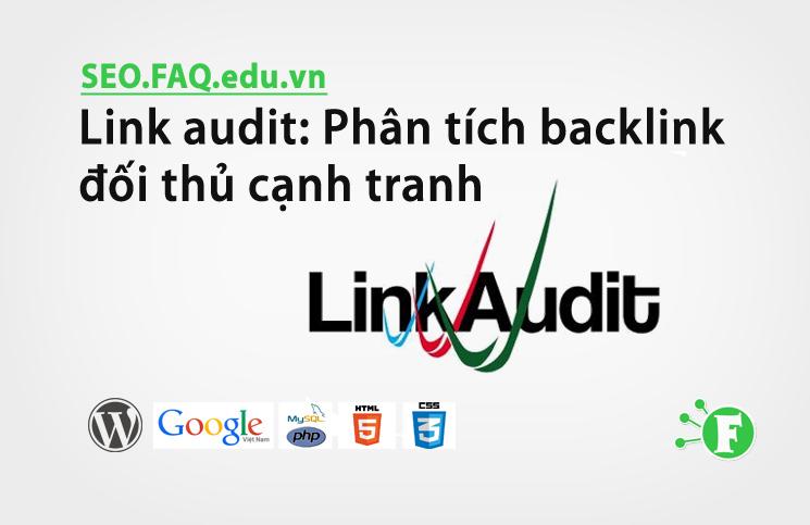 Link audit: Phân tích backlink đối thủ cạnh tranh