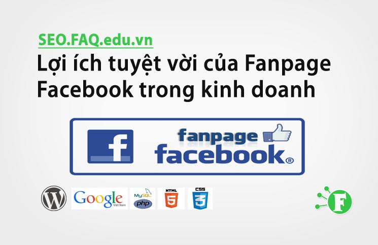 Lợi ích tuyệt vời của Fanpage Facebook trong kinh doanh
