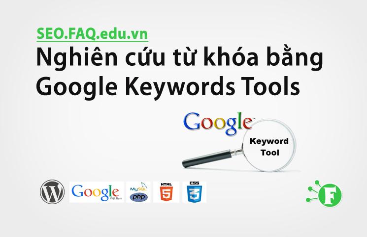 Nghiên cứu từ khóa bằng Google Keywords Tools