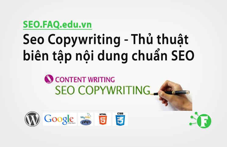 Seo Copywriting – Thủ thuật biên tập nội dung chuẩn SEO