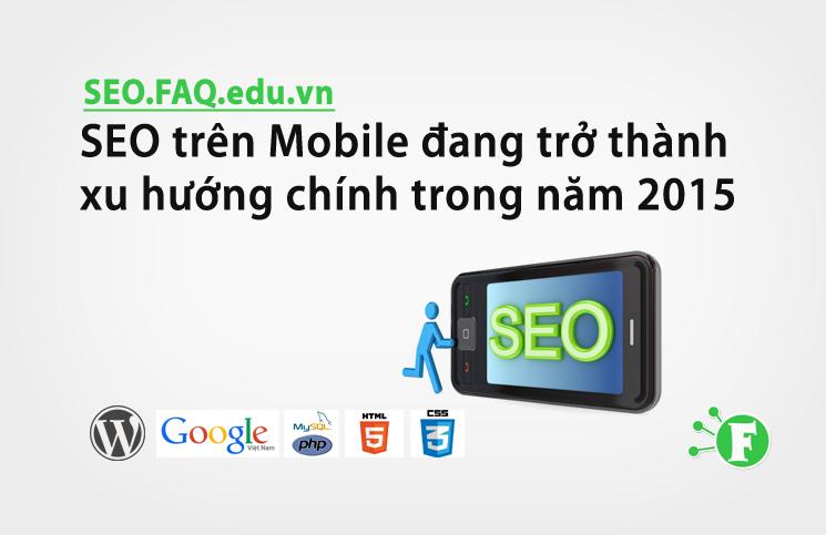 SEO trên Mobile đang trở thành xu hướng chính trong năm 2015