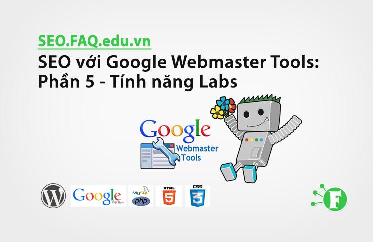 SEO với Google Webmaster Tools: Phần 5 – Tính năng Labs