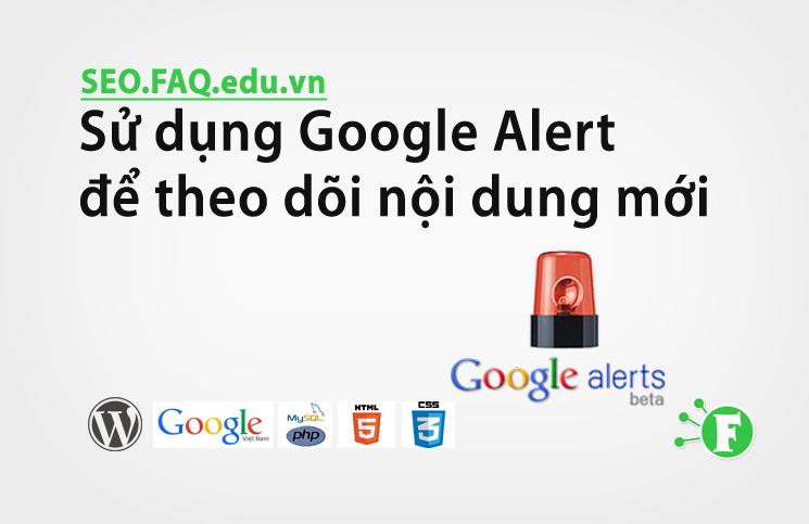Sử dụng Google Alert để theo dõi nội dung mới