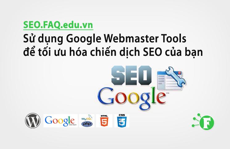 Sử dụng Google Webmaster Tools để tối ưu hóa chiến dịch SEO của bạn