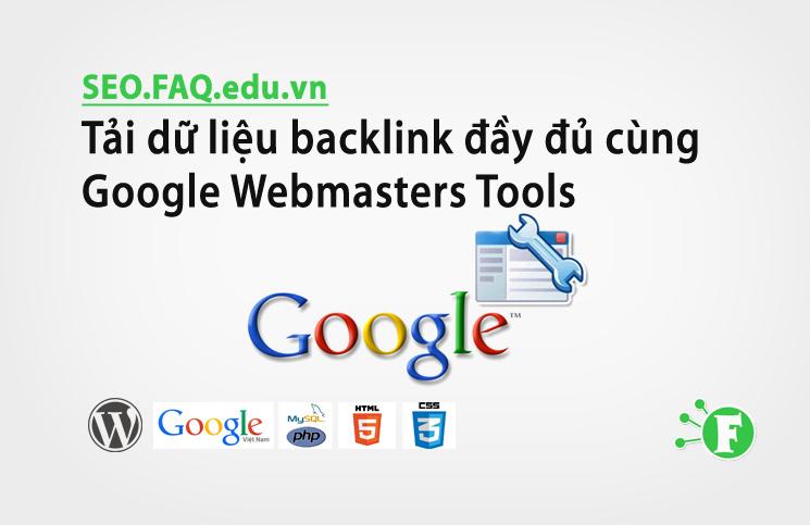 Tải dữ liệu backlink đầy đủ cùng Google Webmasters Tools