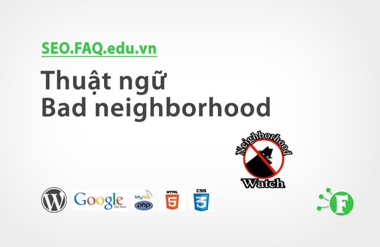 Thuật ngữ Bad neighborhood