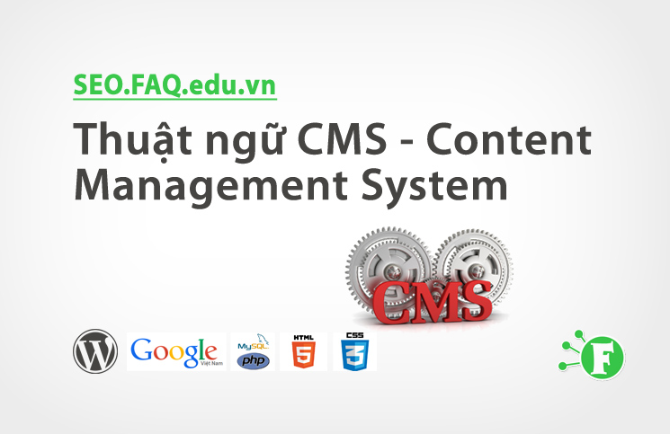 Thuật ngữ CMS – Content Management System