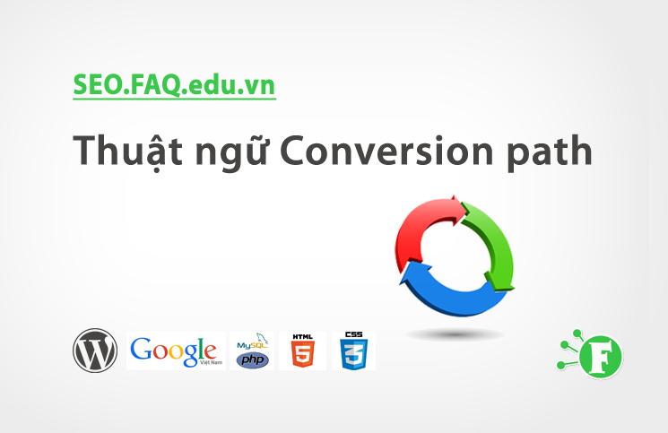 Thuật ngữ Conversion path
