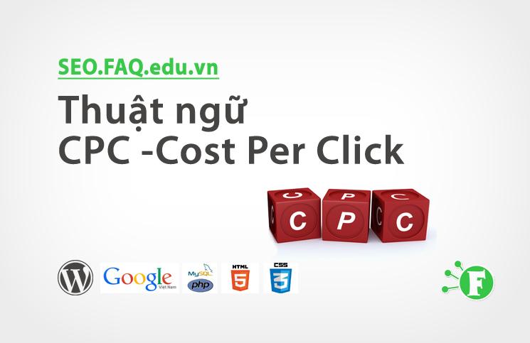 Thuật ngữ CPC – Cost Per Click