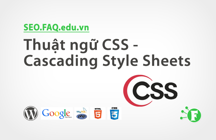 Thuật ngữ CSS – Cascading Style Sheets