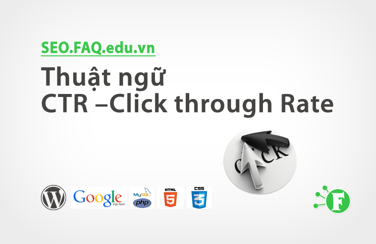Thuật ngữ CTR – Click through Rate