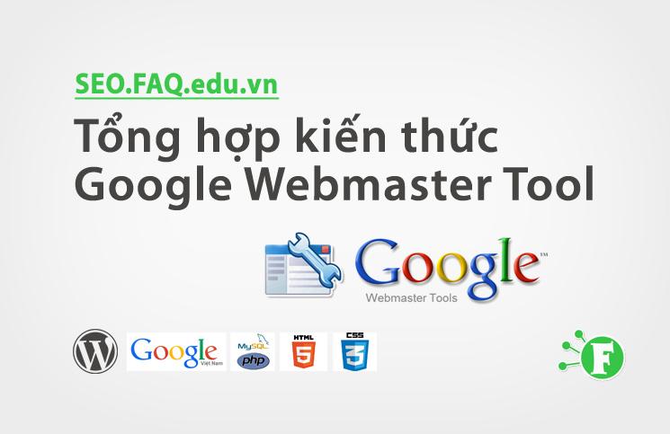 Tổng hợp kiến thức Google Webmaster Tool