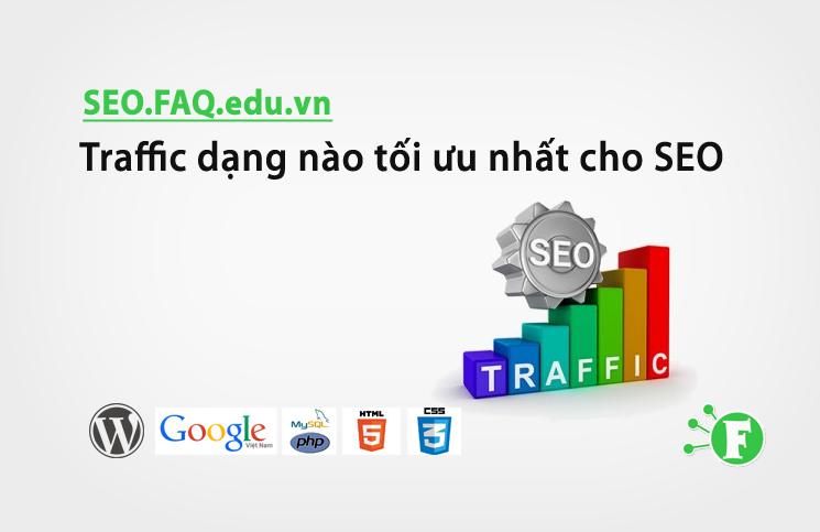 Traffic dạng nào tối ưu nhất cho SEO